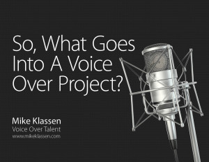 What Goes Into A Voice Over Project
